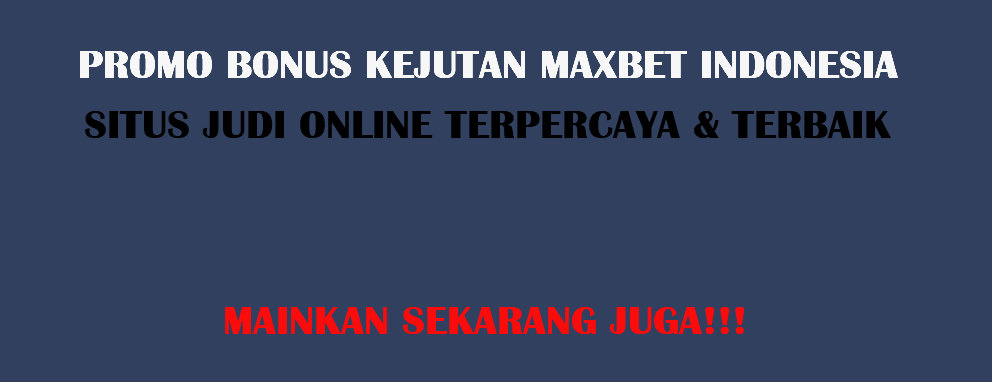 promo maxbet indonesia